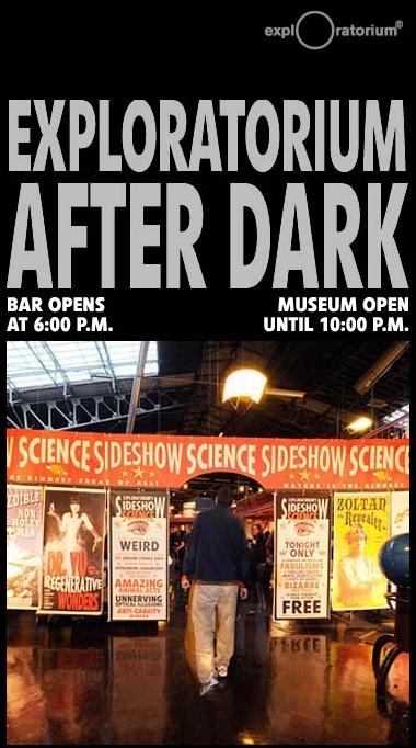 Exploratorium After Dark - $14, Tonight 6-10PM
